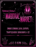 Flier for Feathered Outlaw`s Magickal Market
